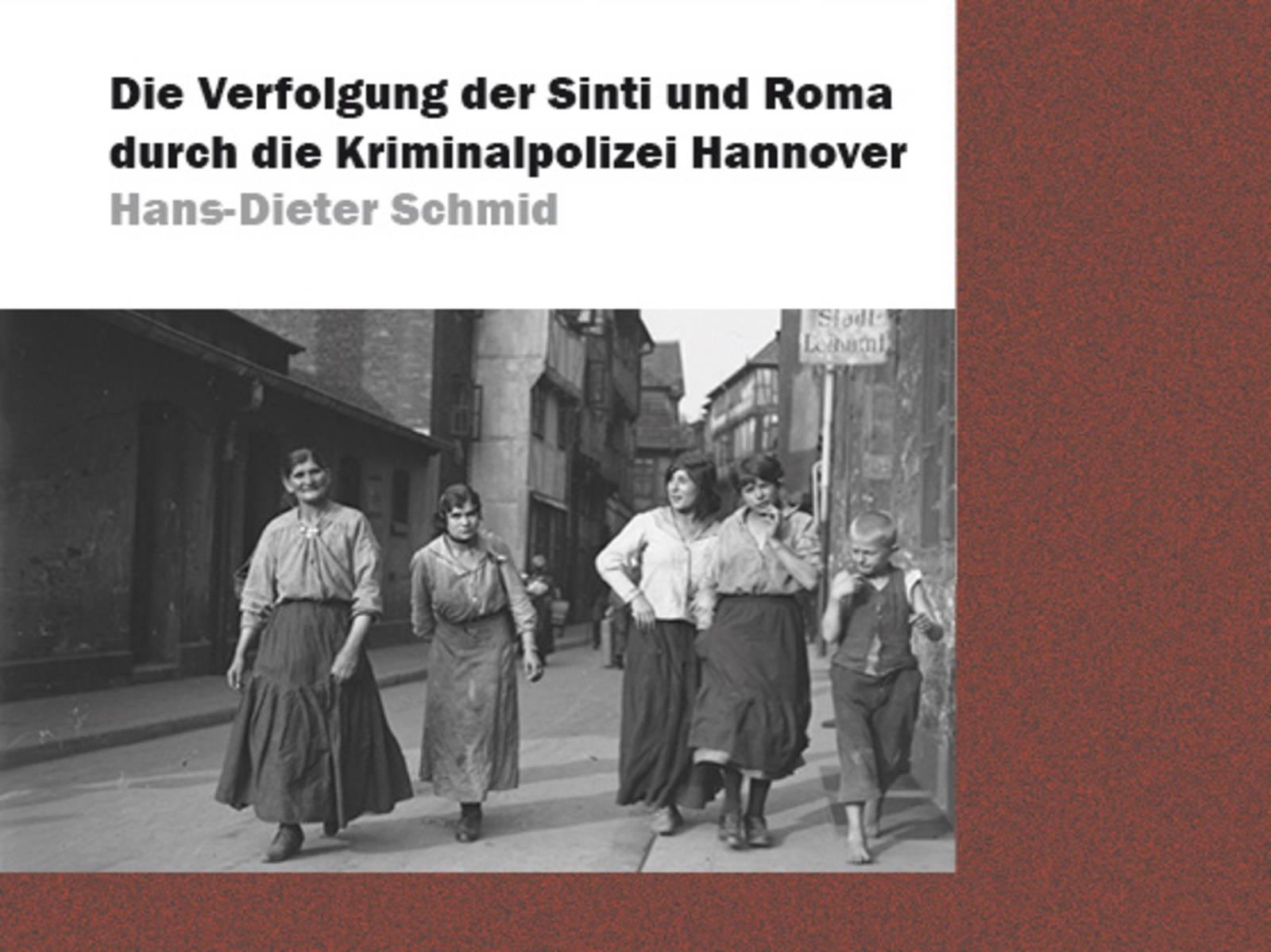 Cover: Hans-Dieter Schmid: Die Verfolgung der Sinti und Roma durch die Kriminapolizei Hannover, Hannover 2016.