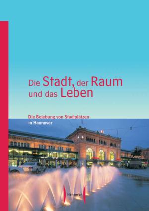 """Deckblatt der Broschüre """"Die Stadt, der Raum und das Leben"""""""