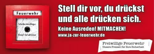 """Kampagnenmotto: Ja zur Feuerwehr mit dem Text: """"Stell dir vor, du drückst und alle drücken sich"""""""