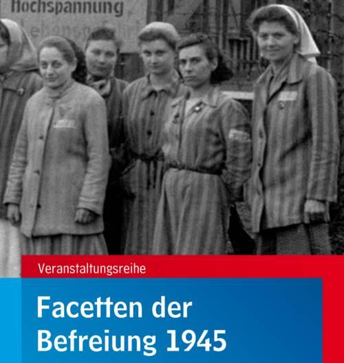 """Cover der Broschüre zur Veranstaltungsreihe """"Facetten der Befreiung 1945"""""""