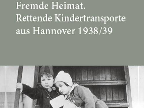 "Auschnitt des Titelbilds der Ausstellung ""Fremde Heimat - Rettende Kindertransporte aus Hannover 1938/39"""