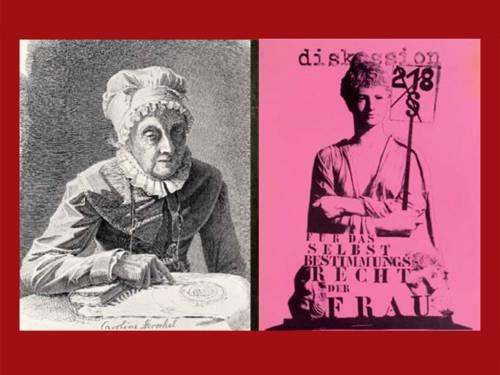 Bildnis von Caroline Herschel und ein Plakat zum Abtreibungsparagraphen als Beispiele für unterschiedliche Frauenleben