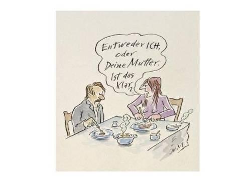 """Die Zeichnung zeigt Mann und Frau am Esstisch, in ihrer Sprechblase steht """"Entweder ich oder deine Mutter"""""""