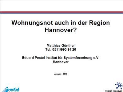 """Erste Folie einer Präsentation, beschrieben mit """"Wohnungsnot auch in der Region? Matthias Günther, Eduard Pestel Institut für Systemforschung e.V. Hannover"""" sowie das Logo des Pestel Intituts oder das Logo der Region Hannover."""