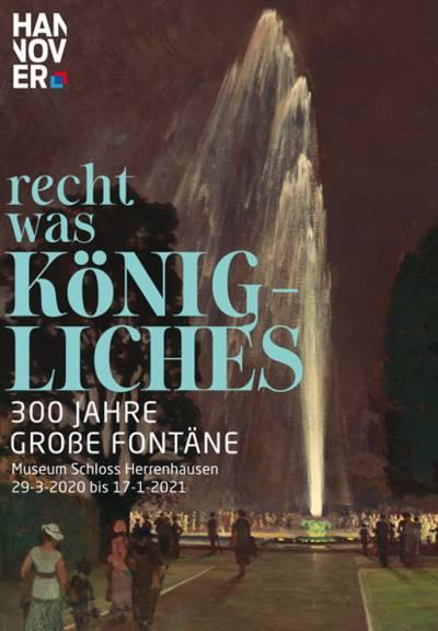 """Plakat der Sonderausstellung """"...recht was Königliches. 300 Jahre Große Fontäne"""""""