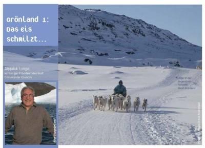 Titel Grönland 1 - Das Eis schmilzt. Eis- und Schneelandschaft mit Hundeschlitten und Foto eines ehemaligen Inuit-Präsidenten.