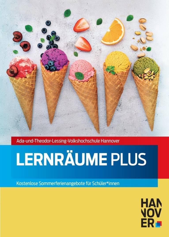 Plakat Ada-undTheaodorLessing VHS:  Mehrere Eiswaffeln mit verschiedenen Eiskugeln und Früchten sind zu sehen. Text LernräumePlus . Kostenloses Sommerferienangebot.