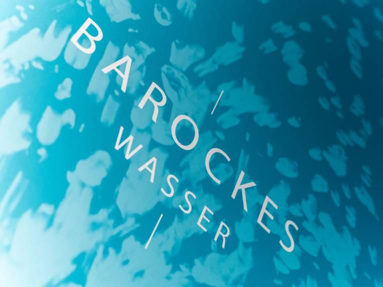 Ausstellungsdetail  Schriftzug Barockes Wasser