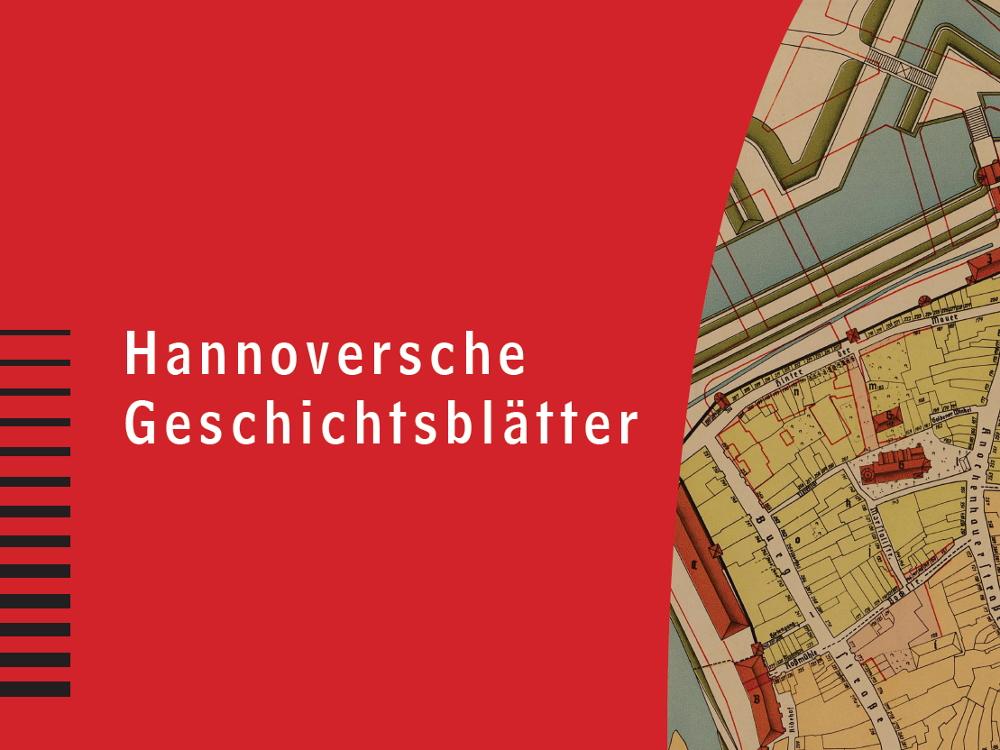 Das Stadtarchiv Hannover präsentiert die 74. Ausgabe der Hannoverschen Geschichtsblätter (Neue Folge).
