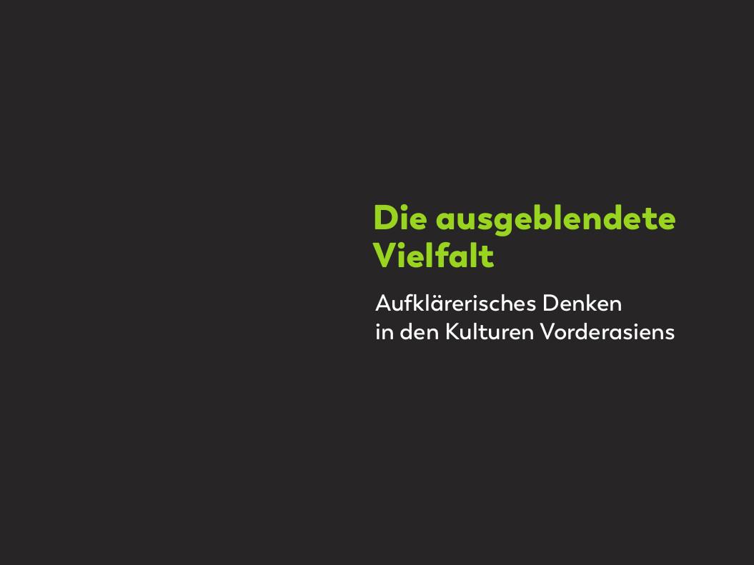 """Heller Schriftzug auf dunklem Hintergrund: """"Die ausgeblendete Vielfalt - Aufklärerisches Denken in den Kulturen Vorderasiens"""""""